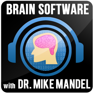 Brain_Software_with_Dr_Mike_Mandel_Podcast_Icon - 600 by 600 px