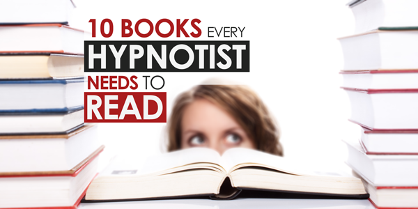 10 books every hypnotist must read