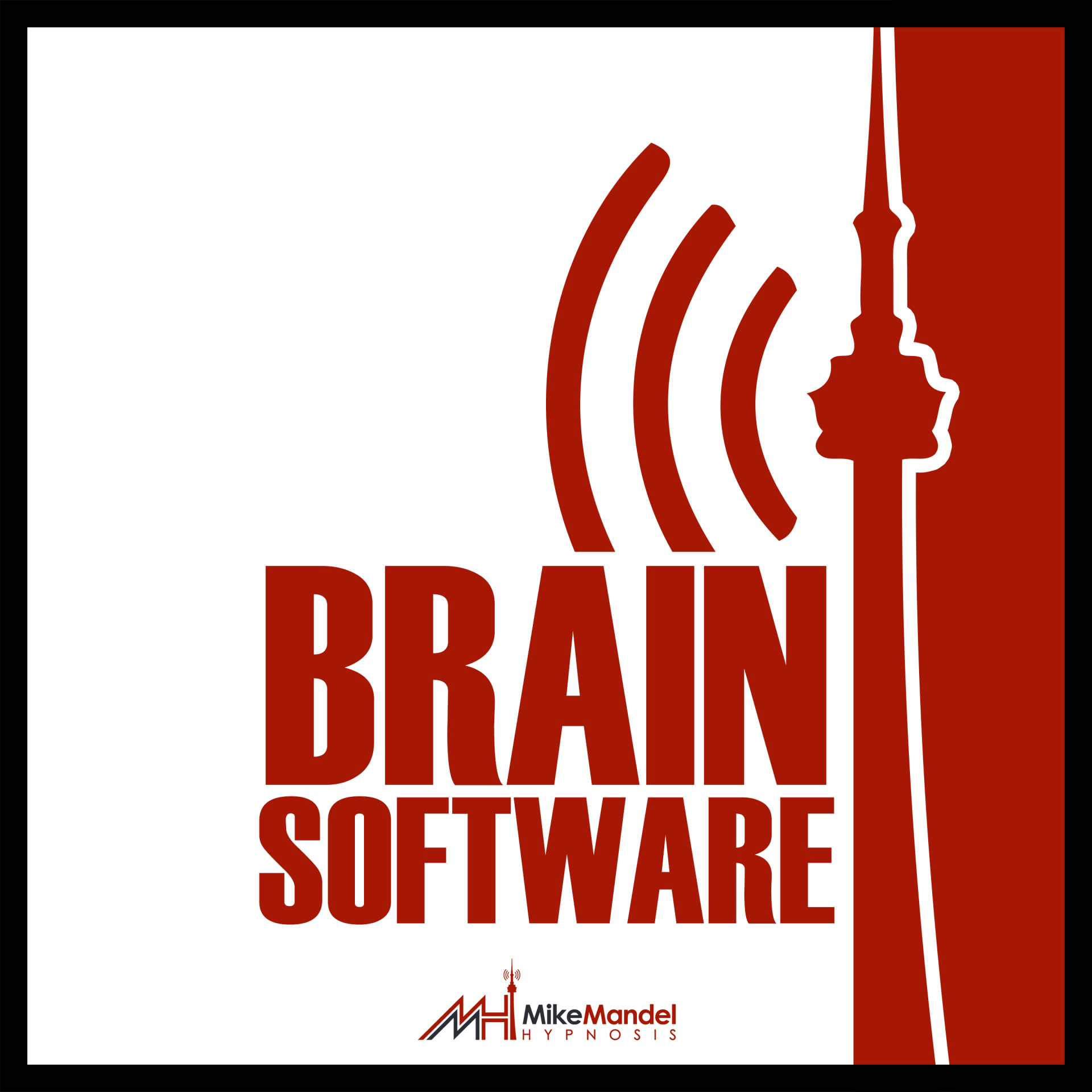 World's Best Hypnosis Podcast: Brain Software with Mike Mandel and