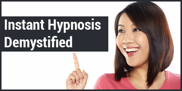 instant-hypnosis-demystified